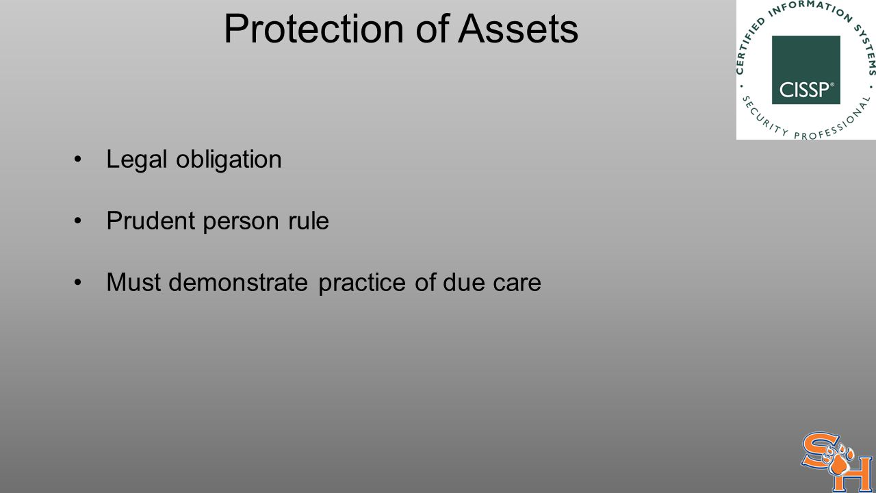 Protection of Assets Legal obligation Prudent person rule Must demonstrate practice of due care