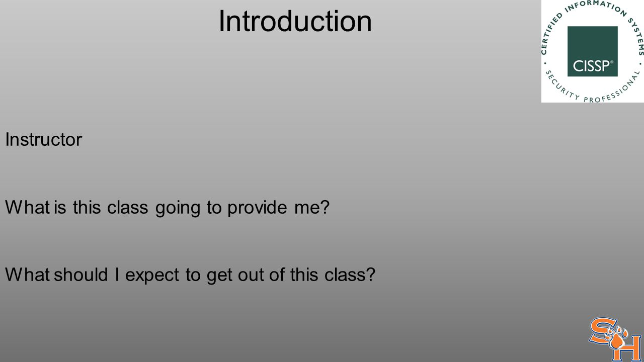 Introduction Instructor What is this class going to provide me.
