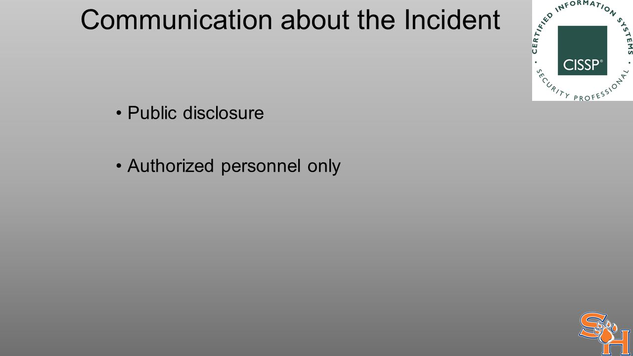 Communication about the Incident Public disclosure Authorized personnel only