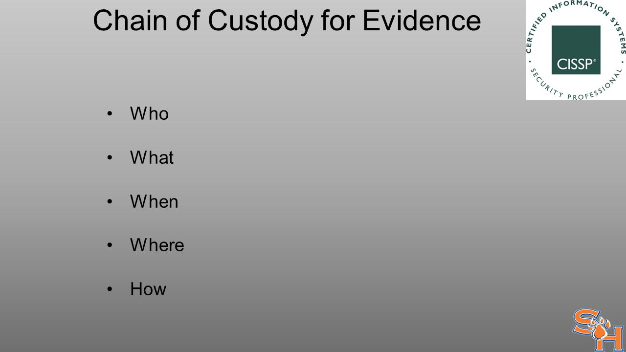 Chain of Custody for Evidence Who What When Where How