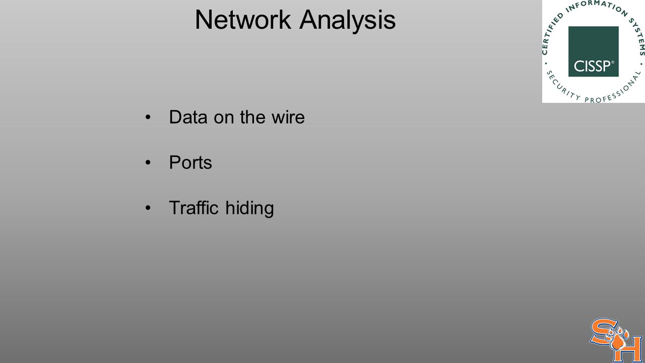Network Analysis Data on the wire Ports Traffic hiding