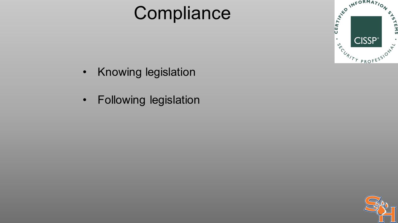 Knowing legislation Following legislation