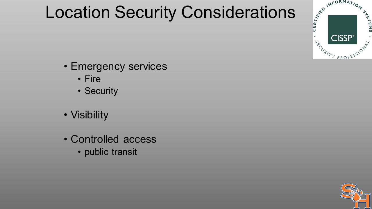 Location Security Considerations Emergency services Fire Security Visibility Controlled access public transit