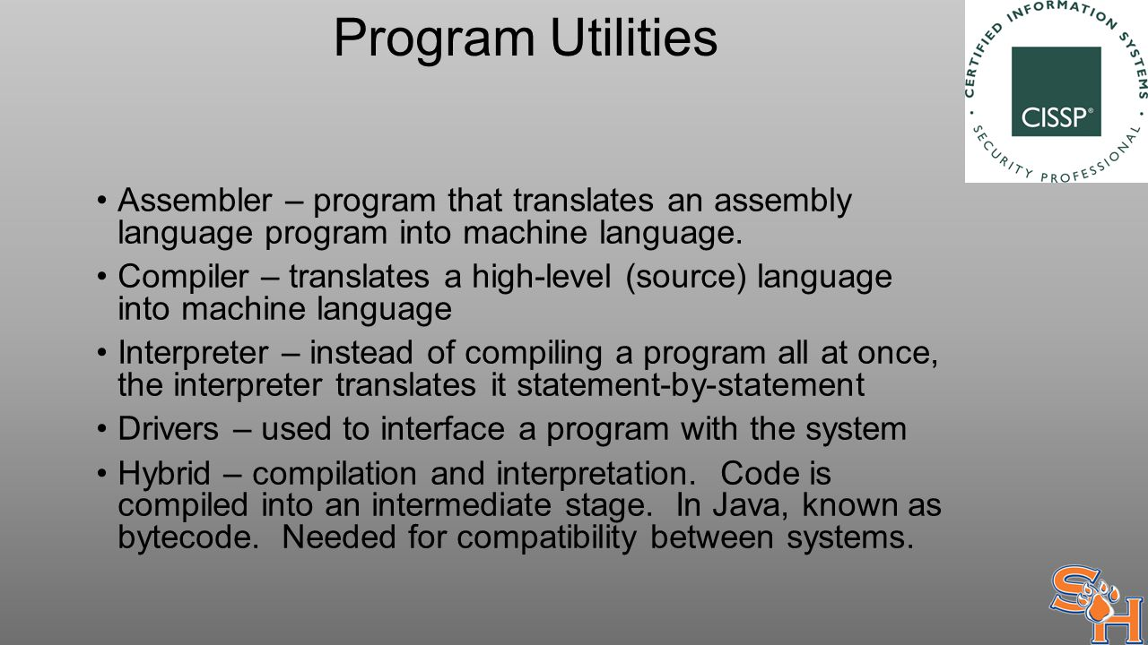 Program Utilities Assembler – program that translates an assembly language program into machine language.