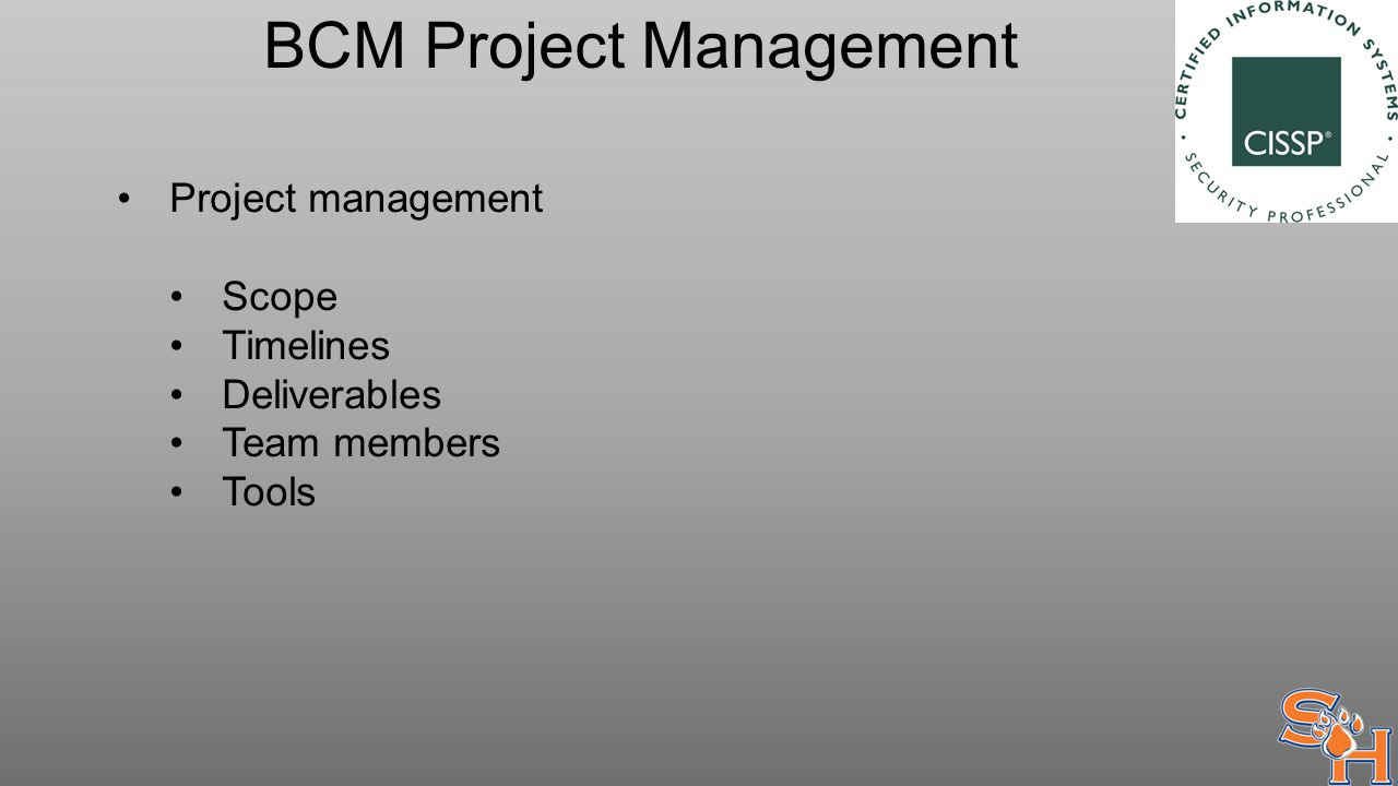 BCM Project Management Project management Scope Timelines Deliverables Team members Tools