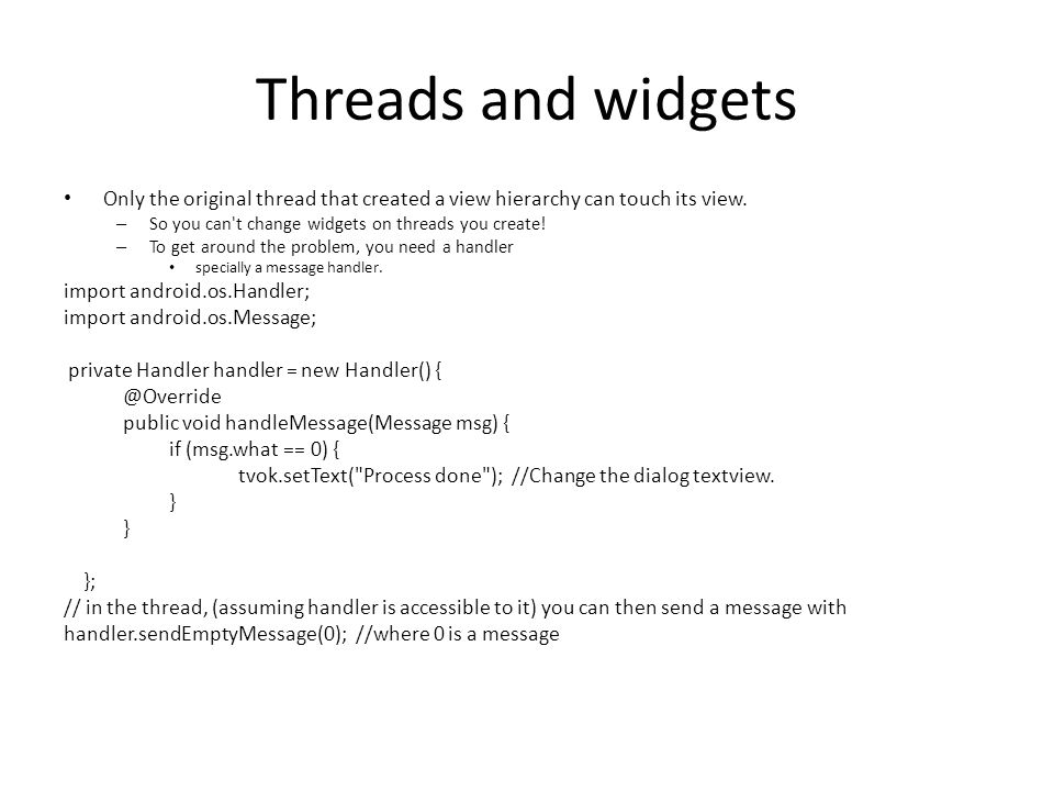 Threads and widgets Only the original thread that created a view hierarchy can touch its view.