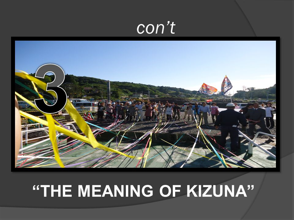 con't THE MEANING OF KIZUNA