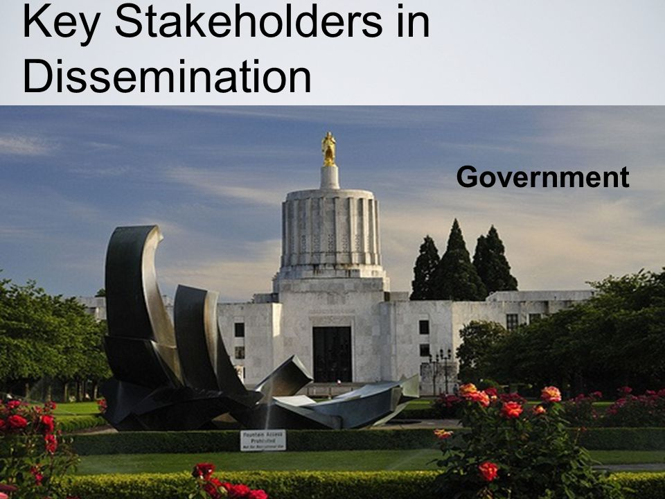 Key Stakeholders in Dissemination Government