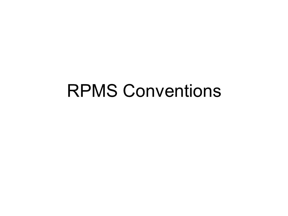 RPMS Conventions