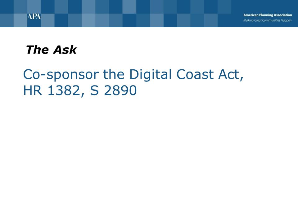 The Ask Co-sponsor the Digital Coast Act, HR 1382, S 2890