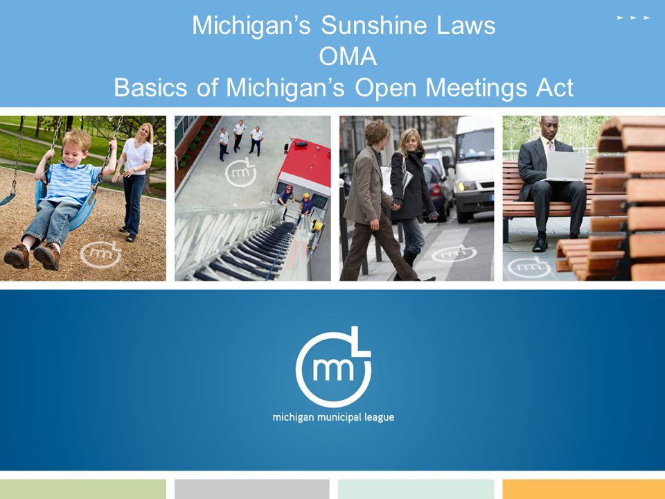 1 Michigan's Sunshine Laws OMA Basics of Michigan's Open Meetings Act