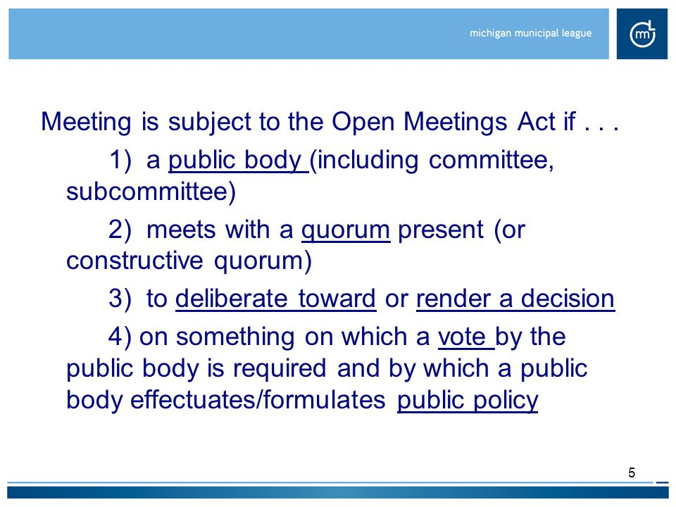 Meeting is subject to the Open Meetings Act if...