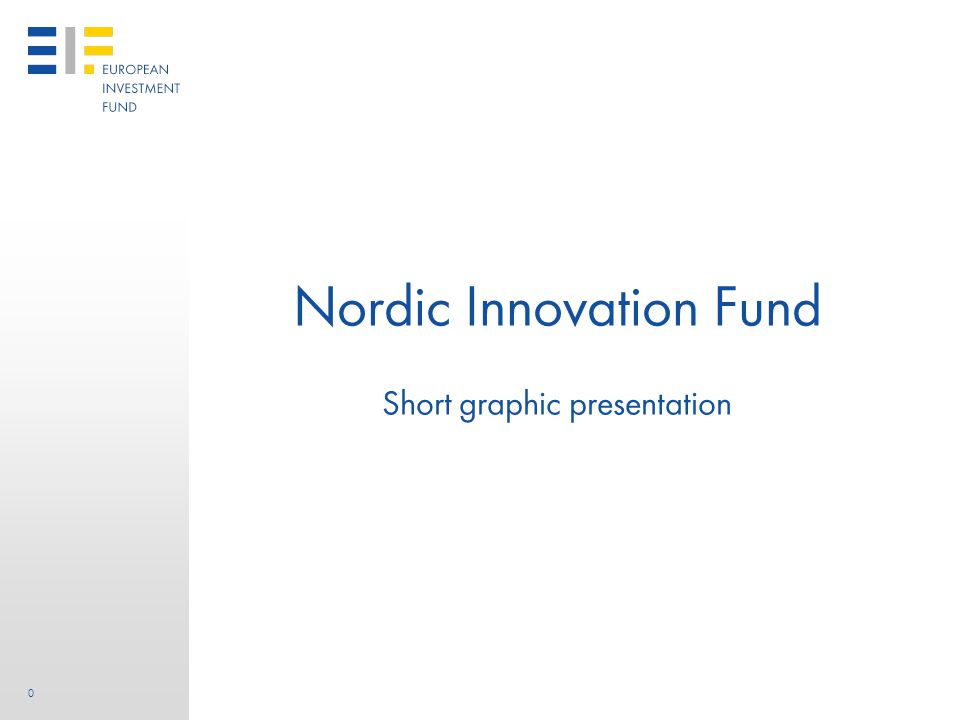 0 Nordic Innovation Fund Short graphic presentation