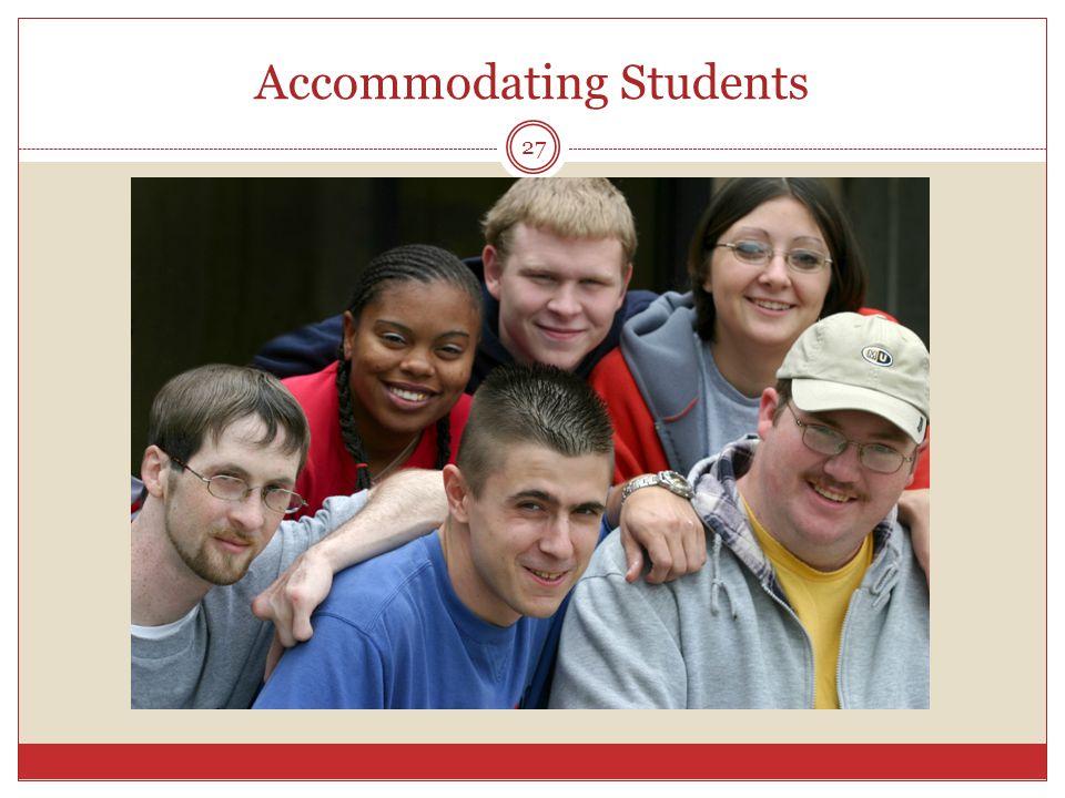 Accommodating Students 27