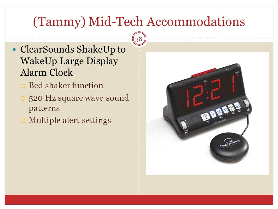 (Tammy) Mid-Tech Accommodations ClearSounds ShakeUp to WakeUp Large Display Alarm Clock  Bed shaker function  520 Hz square wave sound patterns  Multiple alert settings 38
