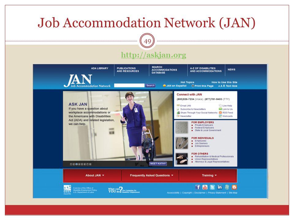 49 http://askjan.org Job Accommodation Network (JAN)