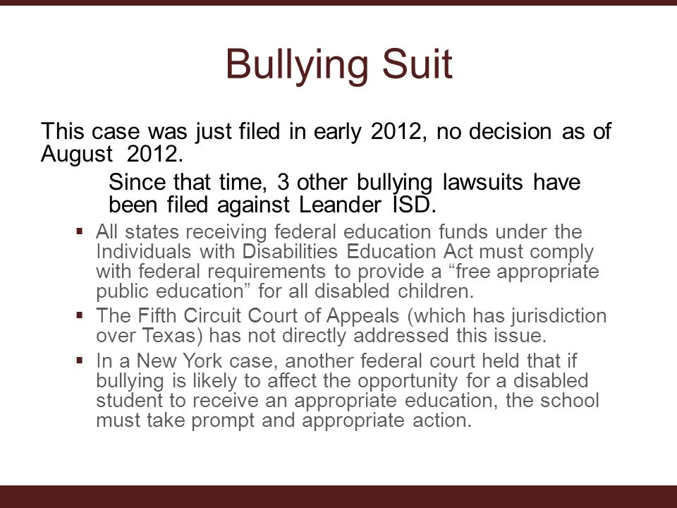 Bullying Suit This case was just filed in early 2012, no decision as of August 2012.