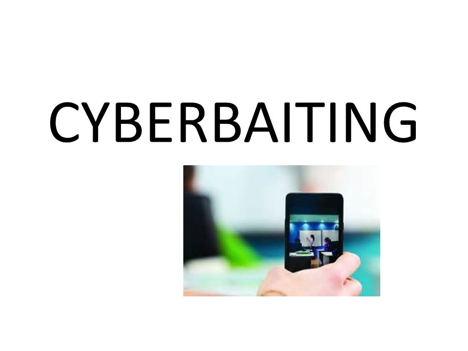 CYBERBAITING
