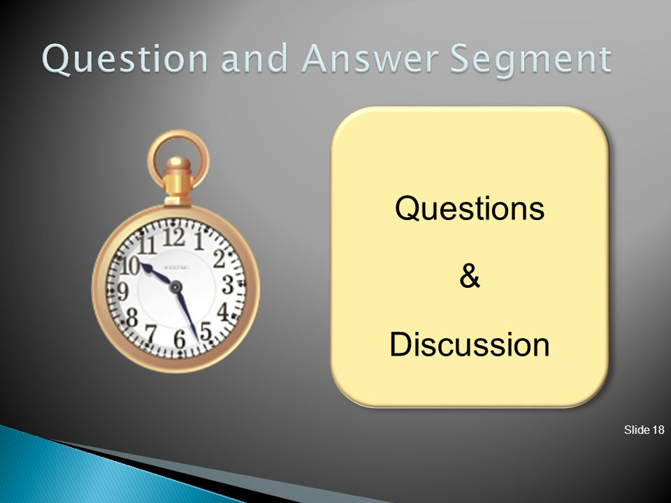 Slide 18 Questions & Discussion Questions & Discussion