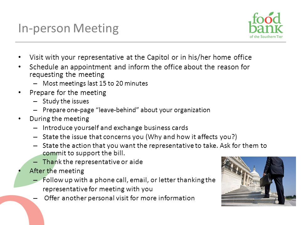 Visit with your representative at the Capitol or in his/her home office Schedule an appointment and inform the office about the reason for requesting