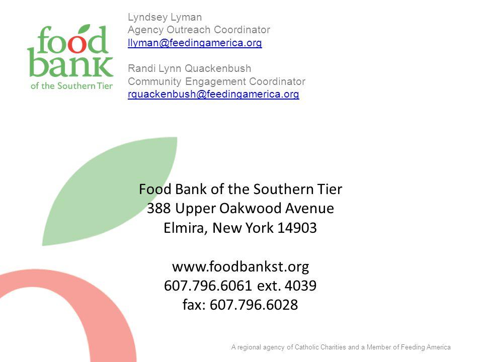 Food Bank of the Southern Tier 388 Upper Oakwood Avenue Elmira, New York 14903 www.foodbankst.org 607.796.6061 ext. 4039 fax: 607.796.6028 Lyndsey Lym