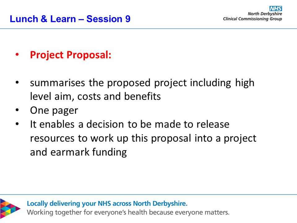 Lunch & Learn – Session 9 Project Planning Document: set out how and when the project's aims and objectives are to be achieved.