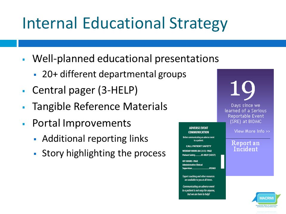 Internal Educational Strategy  Well-planned educational presentations  20+ different departmental groups  Central pager (3-HELP)  Tangible Referen