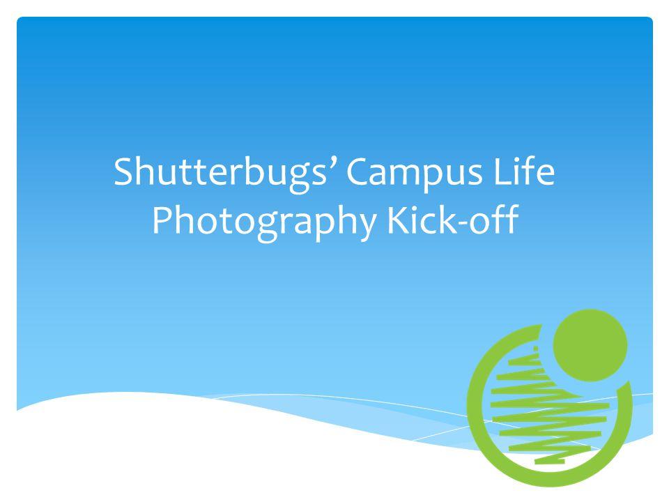 Shutterbugs' Campus Life Photography Kick-off