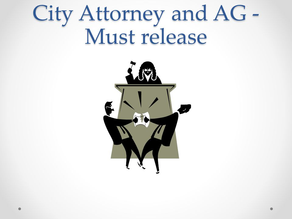 City Attorney and AG - Must release