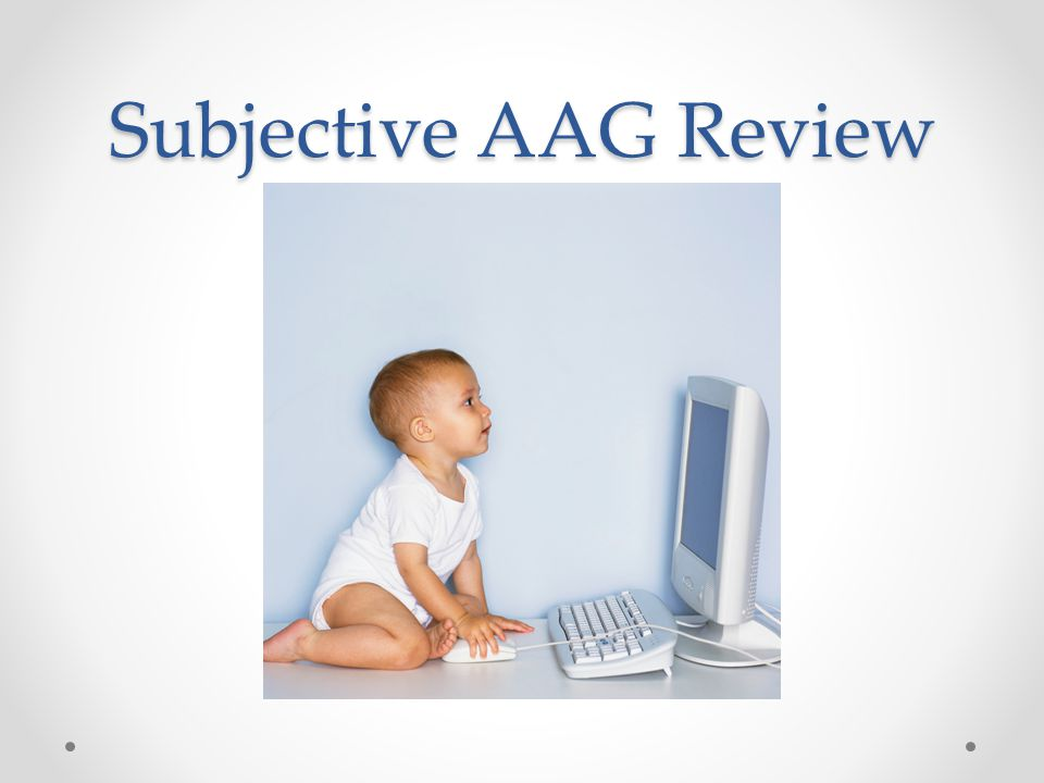 Subjective AAG Review