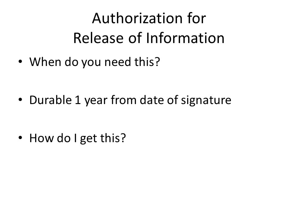 Authorization for Release of Information When do you need this.