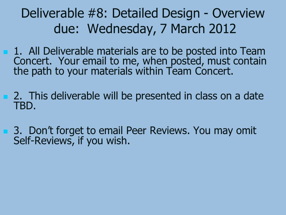 Deliverable #8: Detailed Design - Overview due: Wednesday, 7 March 2012 1.