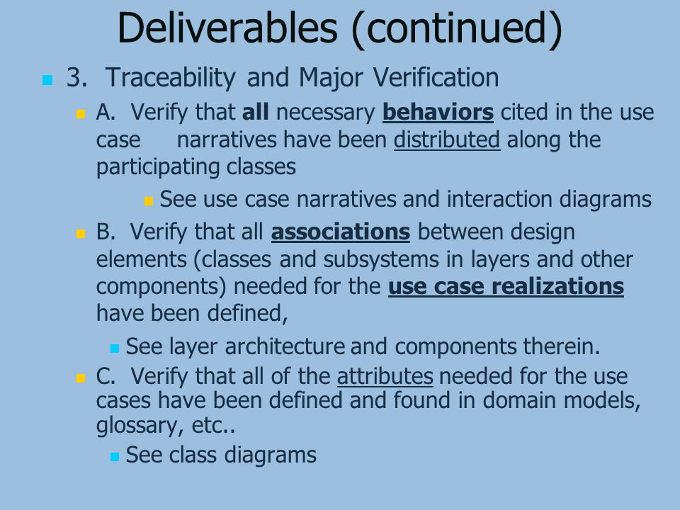 Deliverables (continued) 3. Traceability and Major Verification A.
