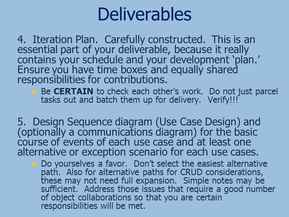 Deliverables 4. Iteration Plan. Carefully constructed.