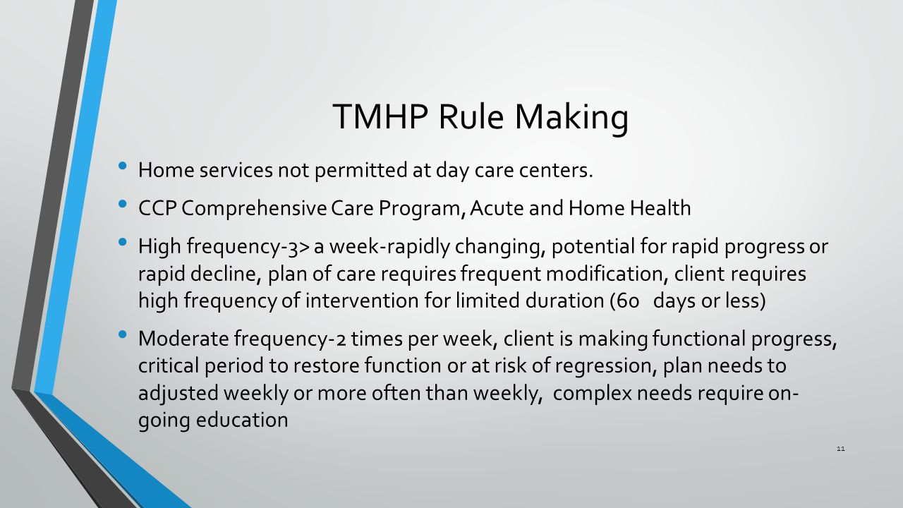 TMHP Rule Making Home services not permitted at day care centers.