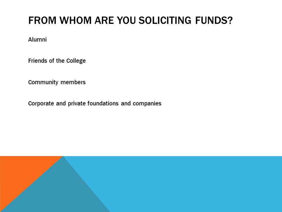 FROM WHOM ARE YOU SOLICITING FUNDS.