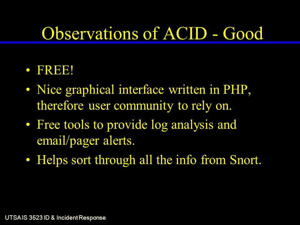 UTSA IS 3523 ID & Incident Response Observations of ACID - Good FREE.