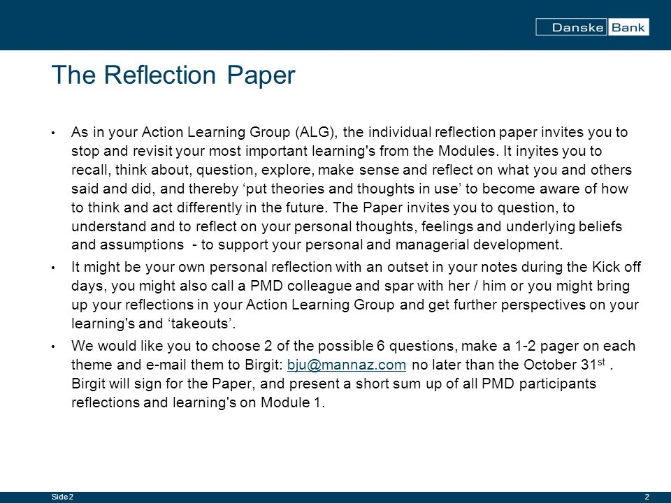 2 The Reflection Paper As in your Action Learning Group (ALG), the individual reflection paper invites you to stop and revisit your most important learning s from the Modules.
