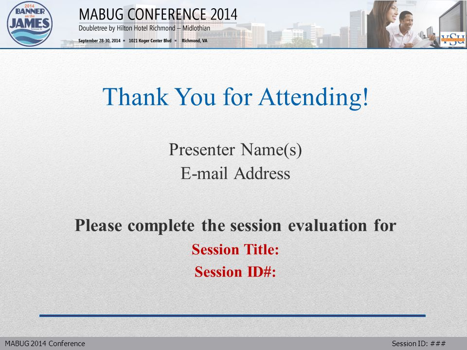 MABUG 2014 Conference Session ID: ### Thank You for Attending.