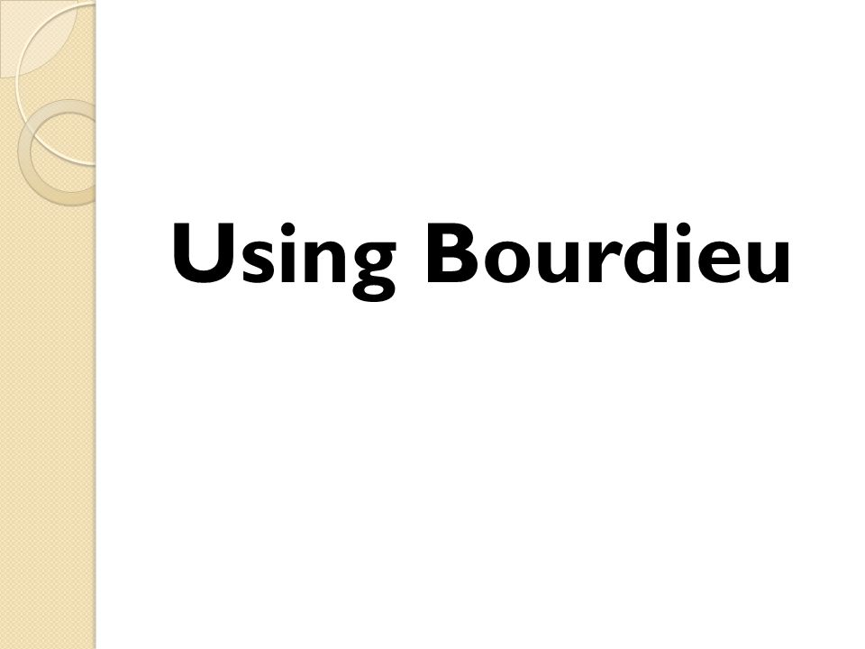 Using Bourdieu
