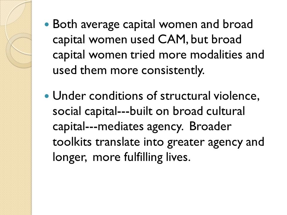 Both average capital women and broad capital women used CAM, but broad capital women tried more modalities and used them more consistently. Under cond