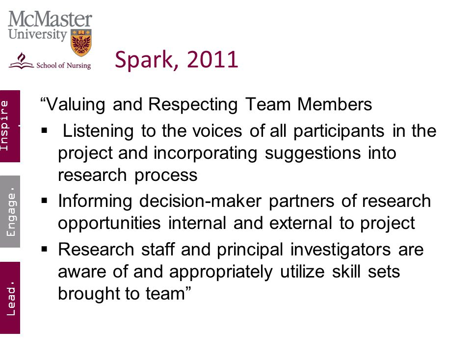 "Inspire. Lead. Engage. Spark, 2011 ""Valuing and Respecting Team Members  Listening to the voices of all participants in the project and incorporating"