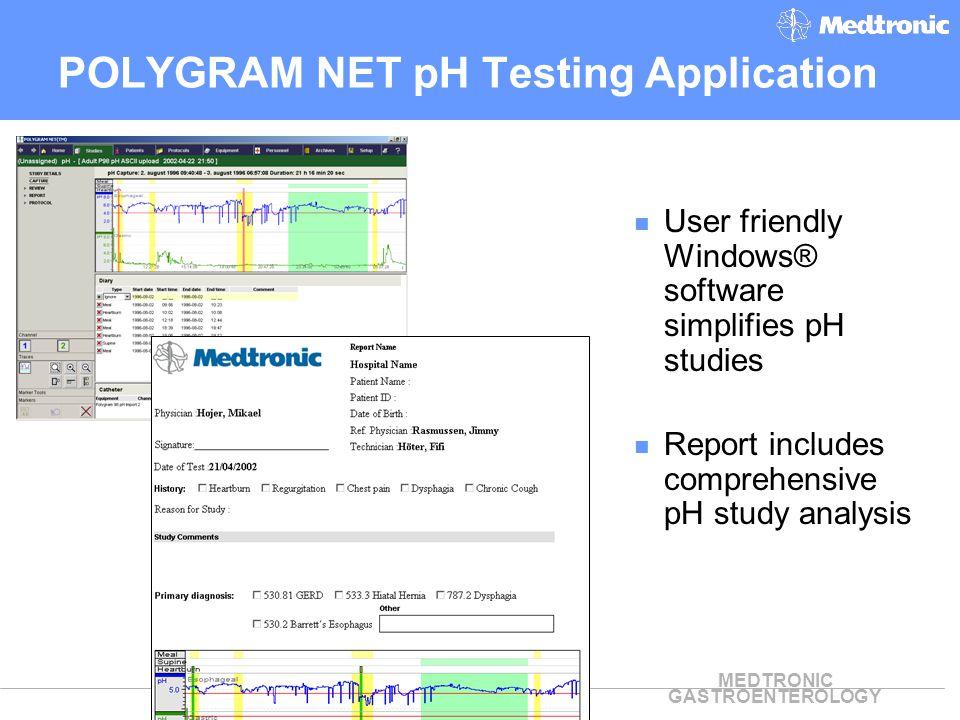 MEDTRONIC GASTROENTEROLOGY User friendly Windows® software simplifies pH studies Report includes comprehensive pH study analysis POLYGRAM NET pH Testi