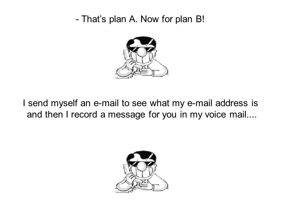 - That's plan A.Now for plan B.