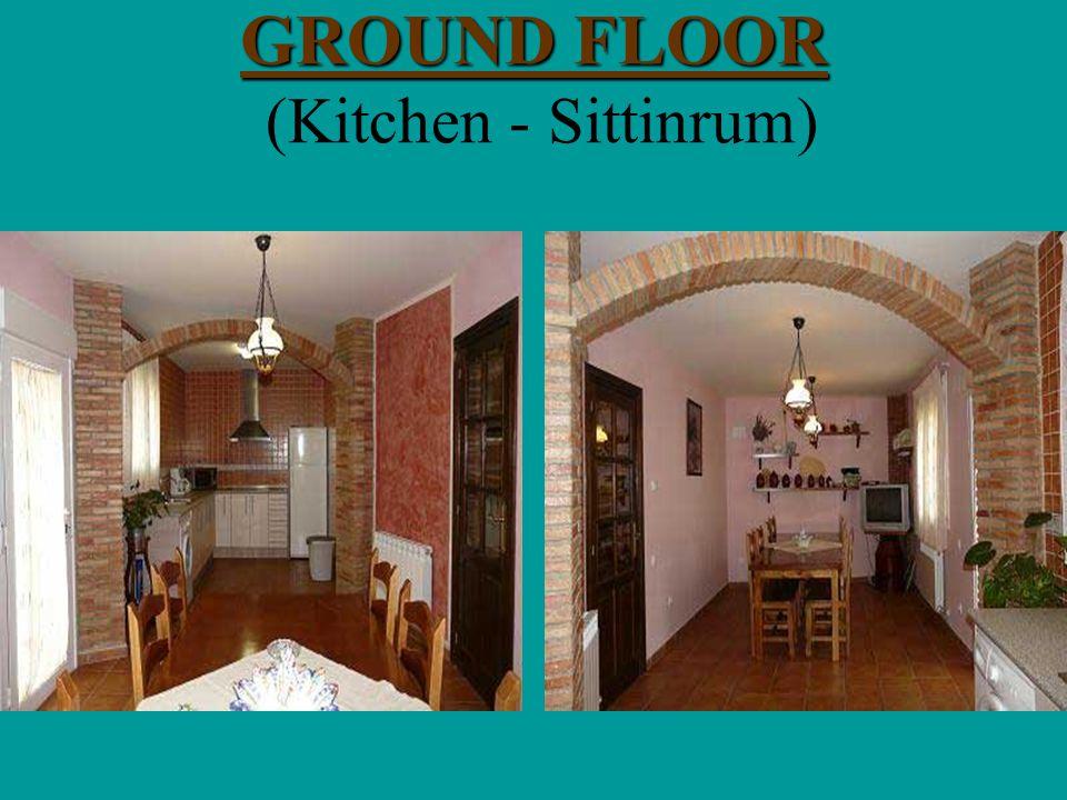 GROUND FLOOR GROUND FLOOR (Kitchen - Sittinrum)