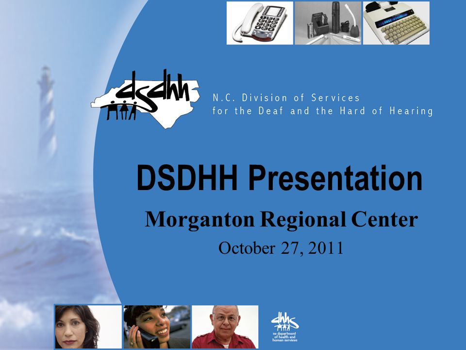 DSDHH Presentation Morganton Regional Center October 27, 2011
