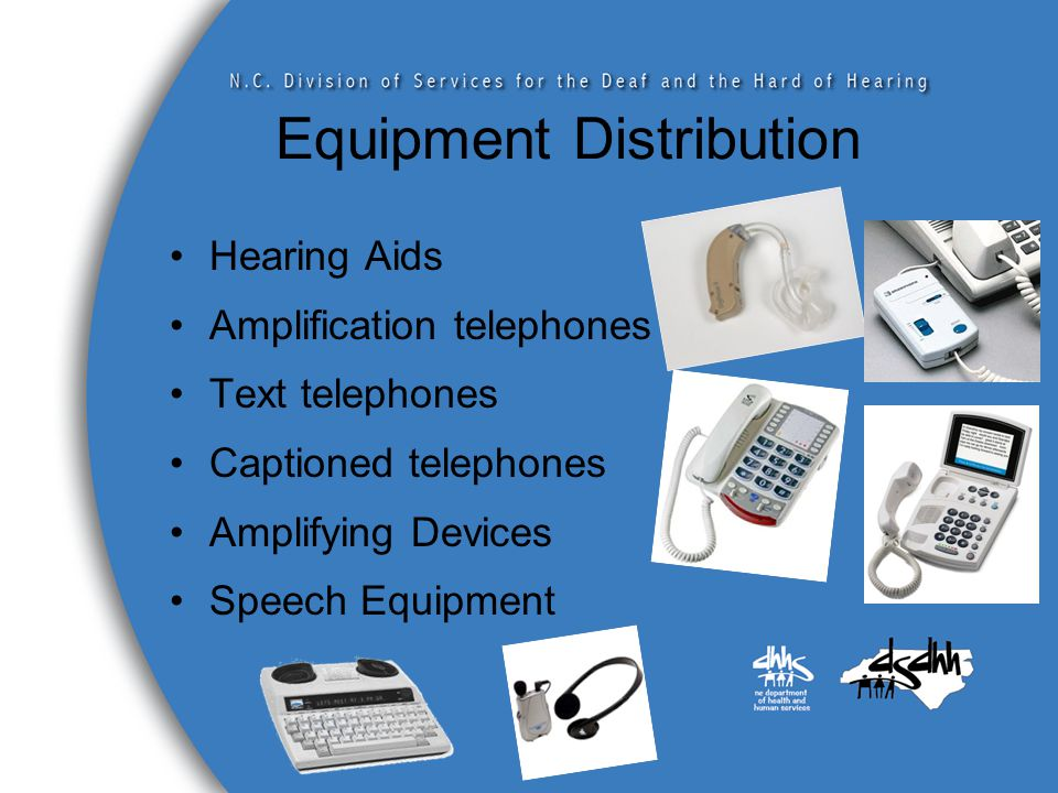 Alerting and/or Amplifying Devices Various devices let you know: –Phone ringing –Doorbell –Alarm Clock Devices can be: –Audible (very loud) OR –Visual (flashing lamp or strobe) OR –Tactile (vibrating pager)