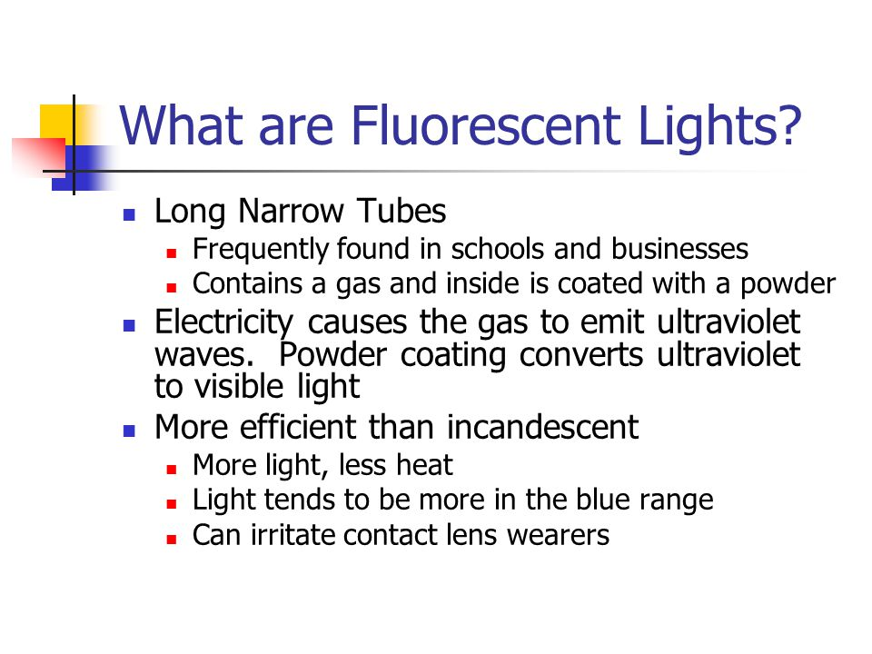What are Fluorescent Lights.