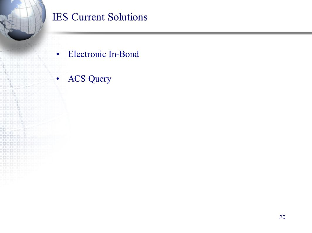 20 IES Current Solutions Electronic In-Bond ACS Query