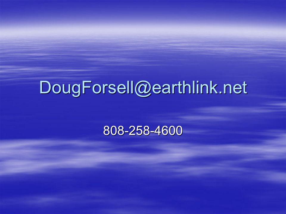DougForsell@earthlink.net 808-258-4600